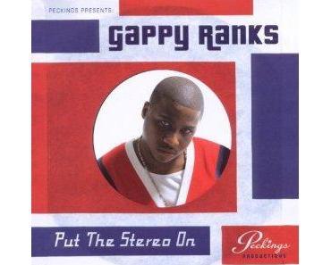 Gappy Ranks - Put The Stereo On [Greensleeves] ... Ghettoyouth-Alltäglichkeiten mit massig Seele.