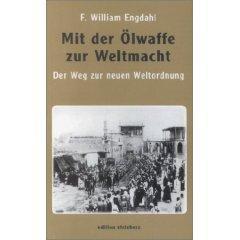 F.W. Engdahl – Mit der Ölwaffe zur Weltmacht