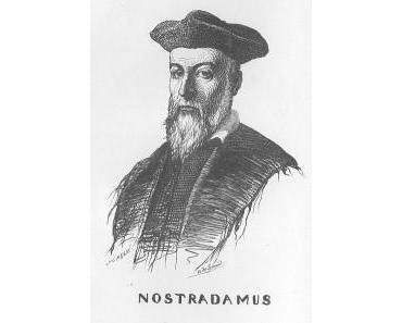 Nostradamus hat das Wort: