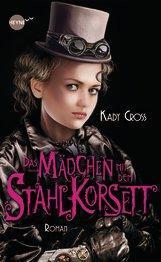 Das Mädchen mit dem Stahlkorsett - Kady Cross