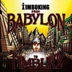 "Timbo King: ""From Babylon To Timbuk2″"