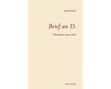 André Gorz – Brief an D. ; Geschichte einer Liebe