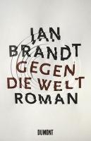 ✰ Jan Brandt – Gegen die Welt