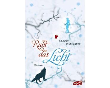 Maggie Stiefvater – Ruht das Licht