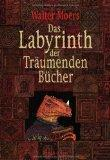 Ich lese: Das Labyrinth der Träumenden Bücher – Walter Moers