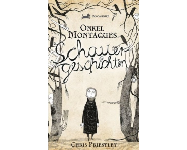 Chris Priestley – Onkel Montagues Schauergeschichten