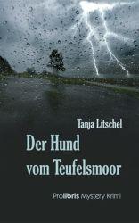 Der Hund vom Teufelsmoor - Tanja Litschel