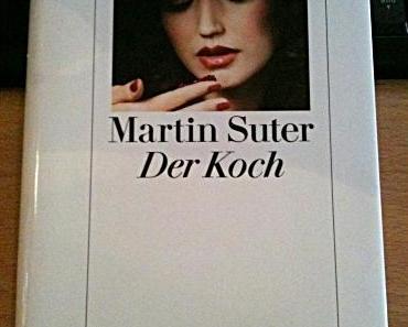 "[REZENSION] Martin Suter ""Der Koch"""