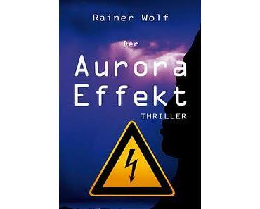 Rainer Wolf: Der Aurora Effekt.