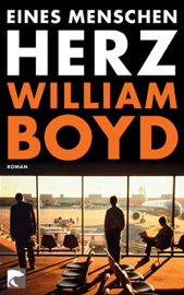 William Boyd: Eines Menschen Herz.