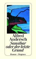 Inhaltsangabe: Sansibar oder der letzte Grund von Alfred Andersch