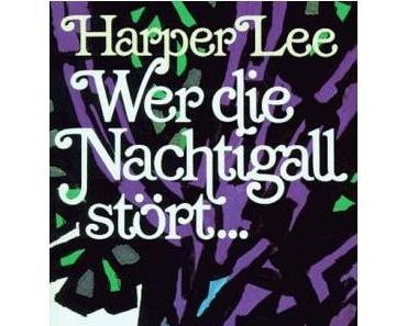 Harper Lee – Wer die Nachtigall stört…