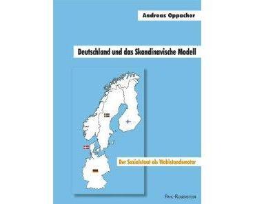 Buchbesprechung: Andreas Oppacher - Deutschland und das skandinavische Modell