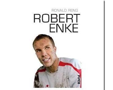 """Ronald Reng """"Robert Enke – Ein allzu kurzes Leben"""""""