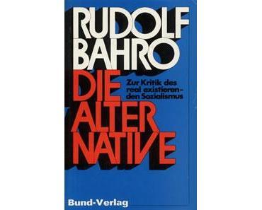 """Rudolf Bahro """"Die Alternative"""""""