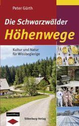 kultur und natur im schwarzald – zwei neue erlebnis-führer aus dem silberburg-verlag