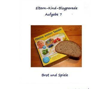 """Eltern-Kind-Blogparade 7.Aufgabe """"Brot und Spiele"""""""
