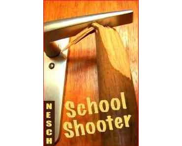 Gelesen: School Shooter von Thorsten Nesch