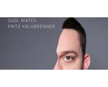 Fritz Kalkbrenner _ Suol Mates