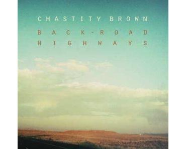 Chastity Brown - Back Road Highways