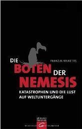 Franz M. Wuketits – Die Boten der Nemesis