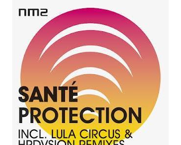 NM2_015 - Sante - Protection (incl. Lula Circus, Hrdvsion Remixes)