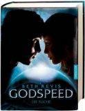 08/2012 Godspeed. Die Suche – Beth Revis