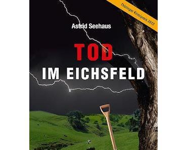 """""""Tod im Eichsfeld"""" von Astrid Seehaus"""
