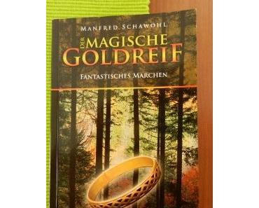 [Kinderbuch]: Der magische Goldreif – Manfred Schawohl
