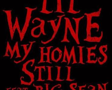 Lil Wayne feat. Big Sean – My Homies Still