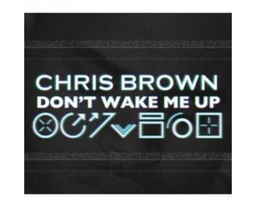 Juni ist Chris Brown-Monat mit Don't Wake Me Up und Fortune