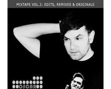 Oscar - Mixtape Vol 3 - Edits, Remixes & Originals