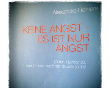 Buchrezension Keine Angst - Es ist nur Angst von Alexandra Reiners