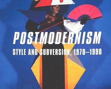 Postmodernism – Style and Subversion 1970-1990