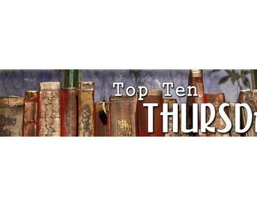 TTT - Top Ten Thursday #73
