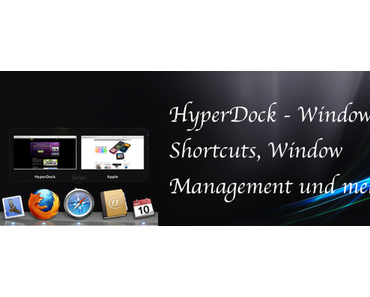 HyperDock – Window Previews,  Shortcuts, Window Management und mehr!