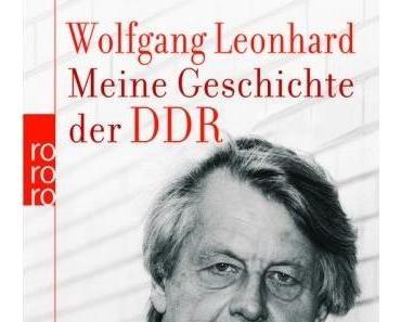"""Wolfgang Leonard – """"Meine Geschichte der DDR"""""""