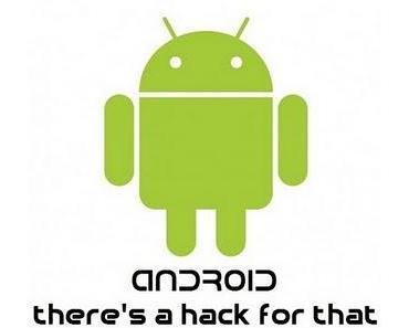 Android Hacks. So gehts.