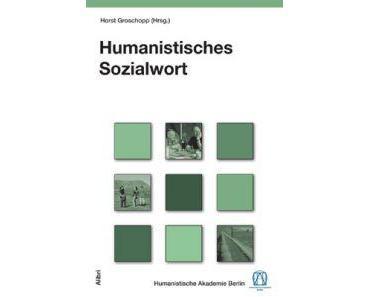 """Horst Groschopp (Hrsg.) – """"Humanistisches Sozialwort"""""""