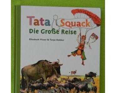 [Kinderbuch]: Tata & Squack – Die große Reise