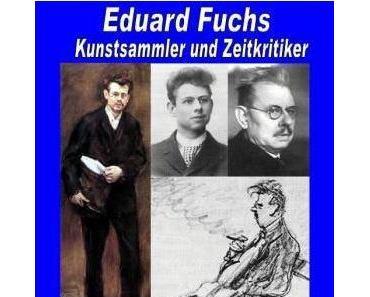 Eduard Fuchs. Mehr als nur eine biographische Skizze