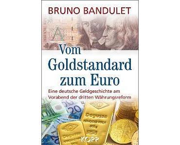 Bruno Bandulet: Vom Goldstandard zum Euro