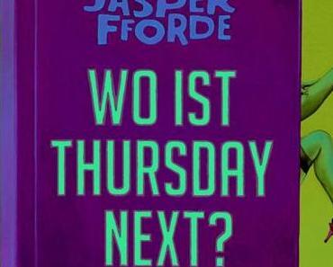 {Rezension} Wo ist Thursday Next? von Jasper Fforde