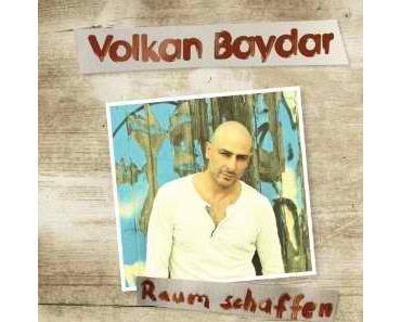 """Volkan Baydar mit neuem Soloalbum """"Raum schaffen"""""""