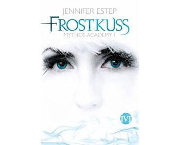 {Rezension} Mythos Academy 01: Frostkuss von Jennifer Estep