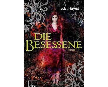 Rezension: Die Besessene von S.B. Hayes
