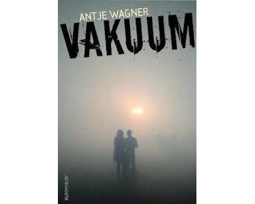 Gelesen: Vakuum von Antje Wagner