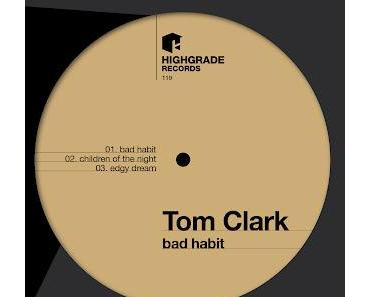 Endlich neues von Tom Clark, Bad Habit - Highgrade119