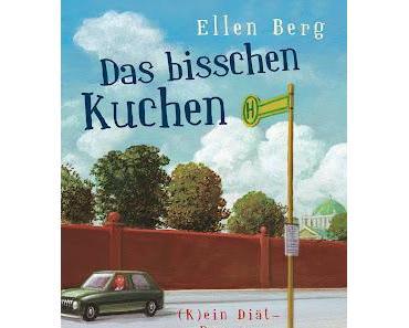 [Rezension] Das bisschen Kuchen - (K)ein Diät-Roman von Ellen Berg