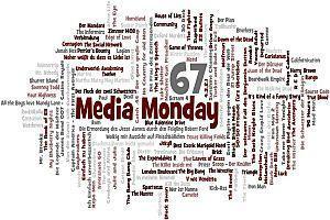 Media Monday 67 und 68